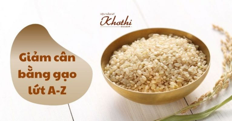 giảm cân bằng gạo lứt