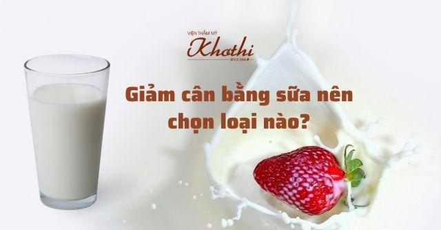 giảm cân bằng sữa